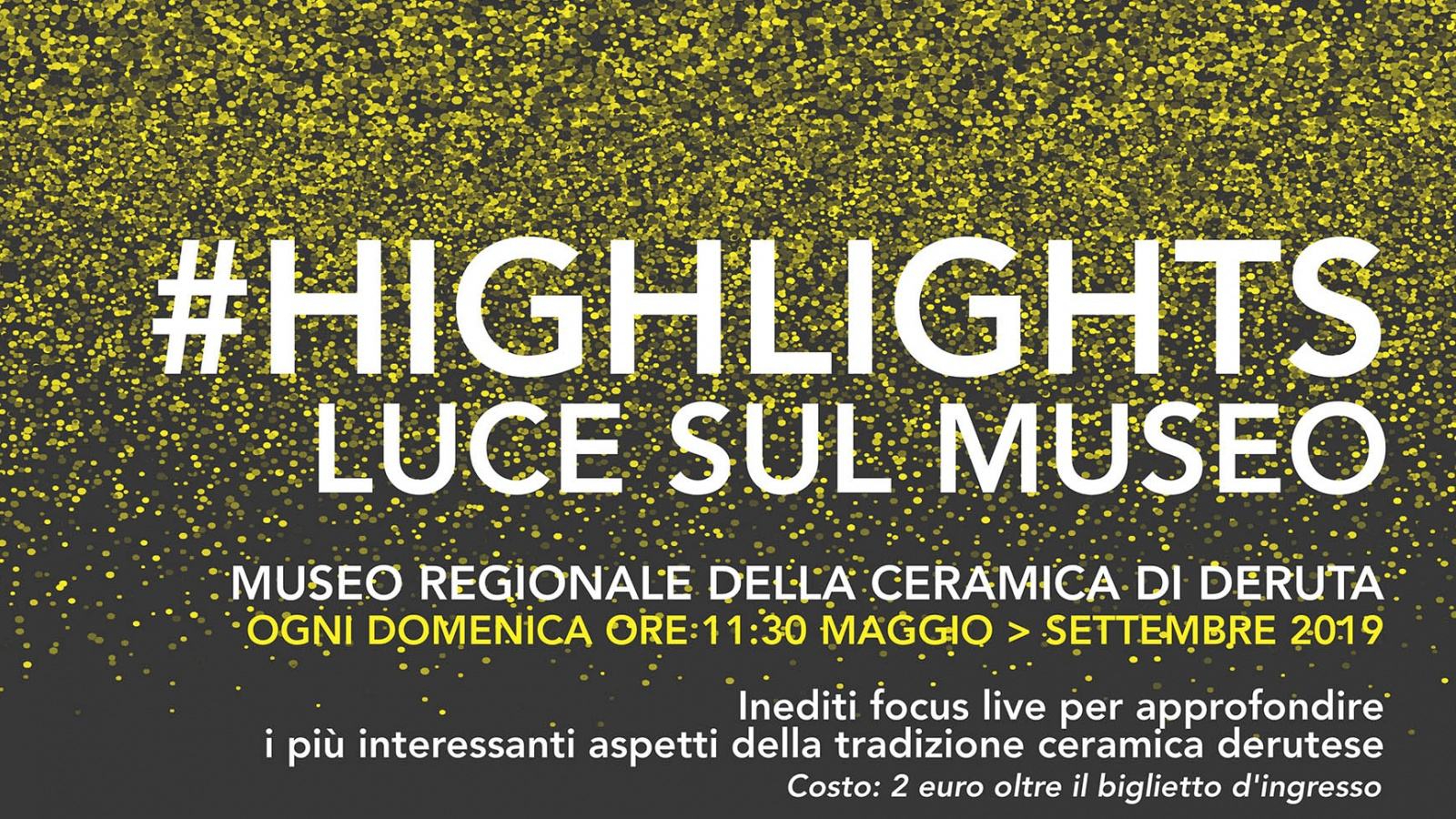 #HIGHLIGHTS. LUCE SUL MUSEO